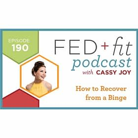 Ep. 190: How to Recover from a Binge