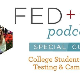Ep. 36: Testing and Campus Fit (FFCS Part 4)