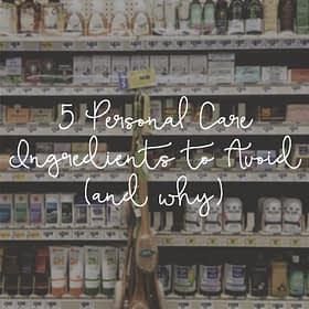 5 Personal Care Ingredients to Avoid & Why