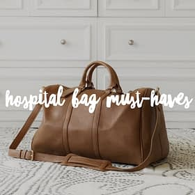 My Hospital Bag Must-Haves
