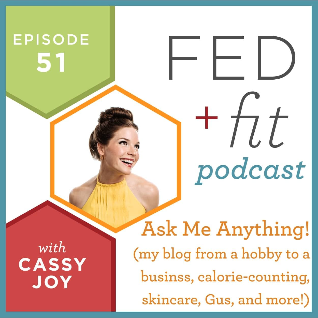 Ep  51: Ask Me Anything! | Fed & Fit
