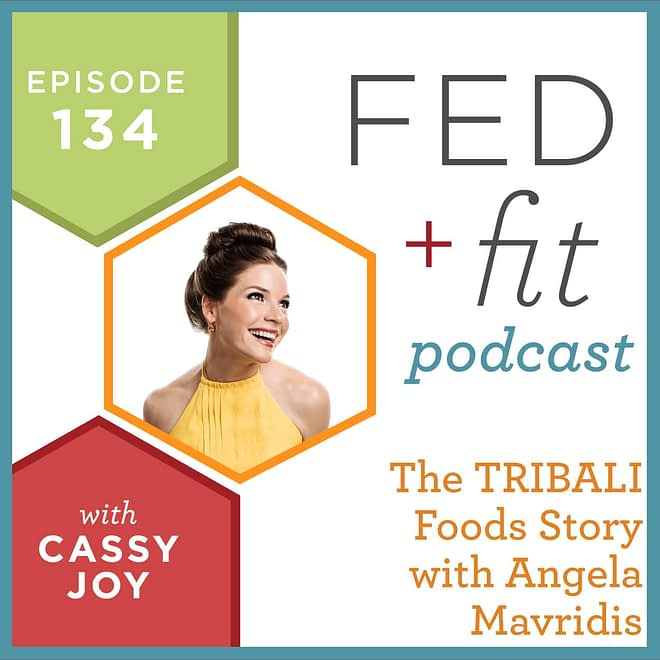 Fed and Fit podcast graphic, episode 134 the tribal food story with Angela Mavridis with Cassy Joy