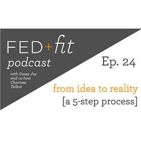 Ep. 24: Turn ideas into Reality: a 5-step process