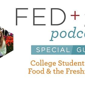 Ep. 35: Food & The Freshman 15 (FFCS Part 3)