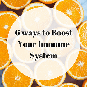 6 Ways to Boost Your Immune System