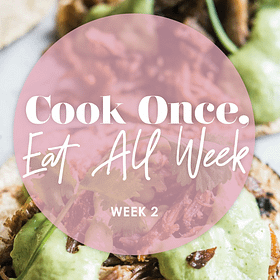Cook Once Meal Prep Plan: Week 2