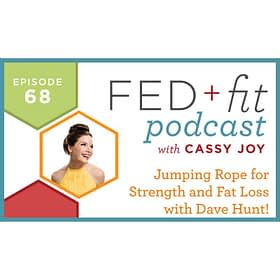 Ep. 68: Jumping Rope for Strength and Fat Loss