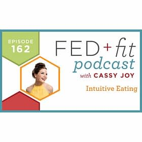 Ep. 162: Intuitive Eating