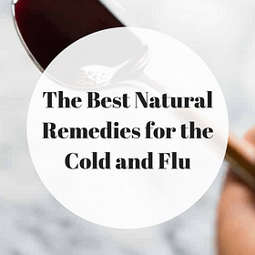 The Best Natural Remedies for the Cold and Flu
