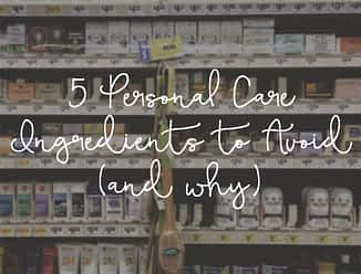 image of beauty aisle in the grocery store with text overlay 5 personal care ingredients to avoid (and why)