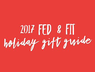 red square with white text 2017 Fed & Fit holiday gift guide