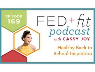 Fed and Fit podcast graphic, episode 169 healthy back to school inspiration with Cassy Joy