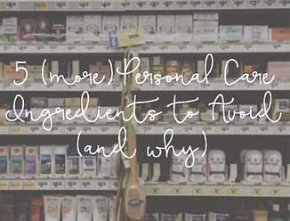 image of beauty aisle in the grocery store with text overlay 5 (more) personal care ingredients to avoid (and why)
