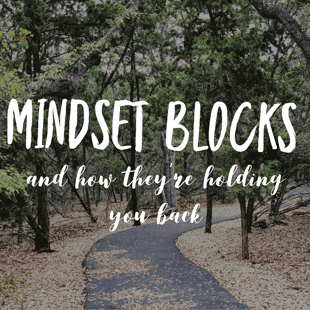 Five Mindset Blocks that are Preventing you from Reaching Your Health Goals
